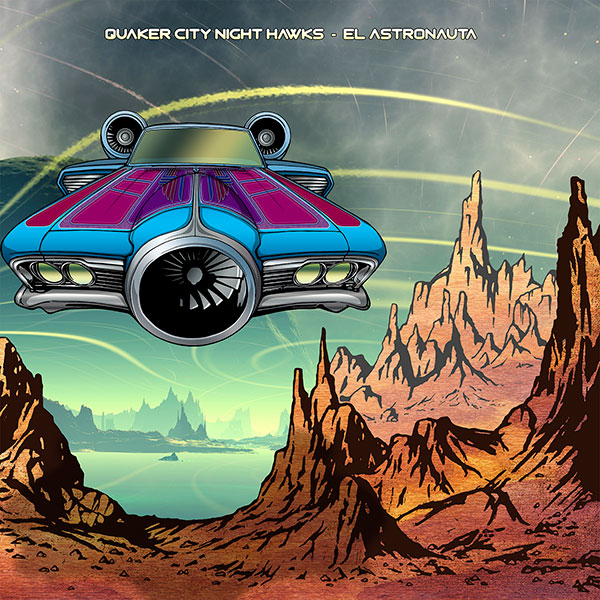 Lightning Rod Records - Quaker City Night Hawks - El Astronauta
