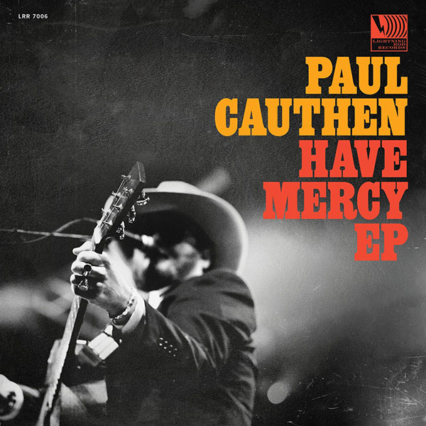 Lightning Rod Records - Paul Cauthen - Have Mercy