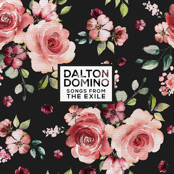 Lightning Rod Records - Dalton Domino - Songs From The Exile