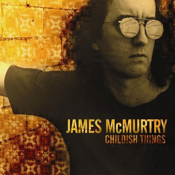 Lightning Rod Records - Childish Things - James McMurtry